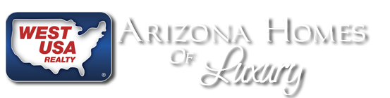 Arizona Homes of Luxury by Patricia Roos and Tony Pomykala of West USA Realty's Homesfield Team